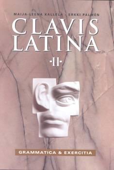 Clavis Latina II Grammatica & Exercitia