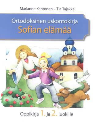 Ortodoksinen uskontokirja Sofian elämää oppikirja 1. ja 2. luokille