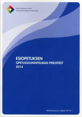 Esiopetuksen opetussuunnitelman perusteet 2014