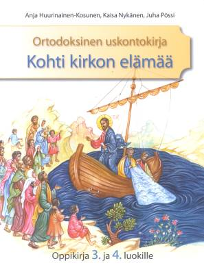 Ortodoksinen uskontokirja Kohti kirkon elämää oppikirja 3. ja 4. luokille