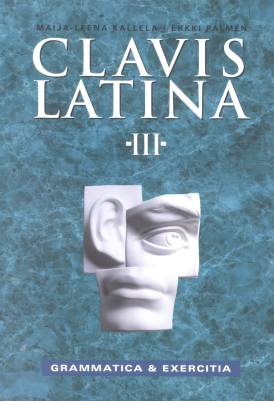 Clavis Latina III Grammatica & Exercitia
