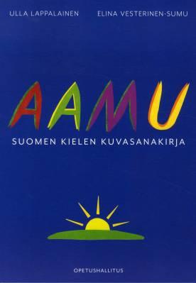 Aamu - Suomen kielen kuvasanakirja (pehmeäkantinen)