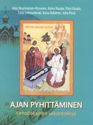 Ortodoksinen uskontokirja Ajan pyhittäminenteksti- ja tehtäväkirja