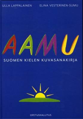 Aamu - Suomen kielen kuvasanakirja (kovakantinen)