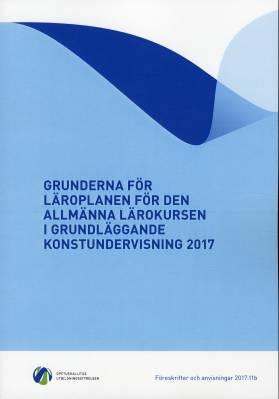 Grunderna för läroplanen för den allmänna lärokursen i grundläggande konstundervisning 2017