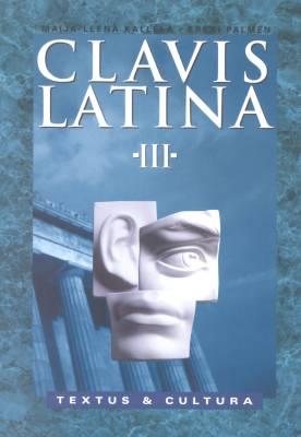 Clavis Latina III Textus & Cultura