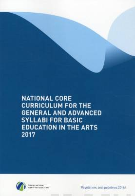 National Core Curriculum for the General and Advanced Syllabi for Basic Education in the Arts 2017