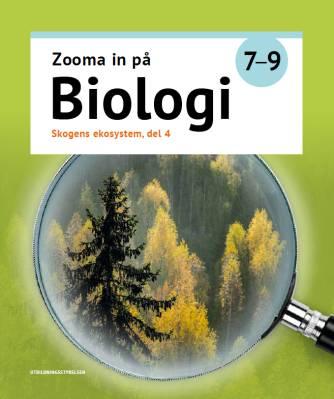 Zooma in på biologi 7-9 Skogens ekosystem, del 4-6